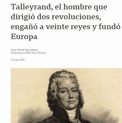 TALLEYRAND, UN POLÍTICO QUE SUPO VADERASE CON ÉXITO EN LOS CONVULSOS MOMENTOS EN LOS QUE VIVIÓ