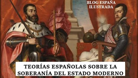 teorías soberanía estado moderno monarquía hispánica