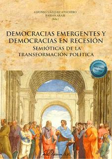 Democracias emergentes y democracias en recesión. Semióticas de la transformación política
