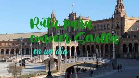 Ruta para conocer Sevilla en un día