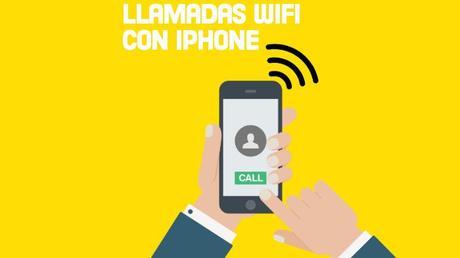 Cómo hacer llamadas Wifi con iPhone o iPad en iOS 9