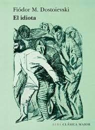El idiota, por Fiódor M. Dostoievski