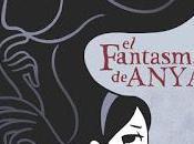 """Reseña breve Fantasma Anya"""", Vera Brosgol"""