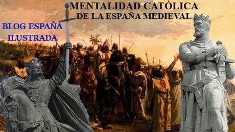 MENTALIDAD CATÓLICA DE LA ESPAÑA MEDIEVAL