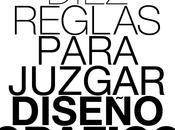 Diez Reglas Para Juzgar Diseño Gráfico