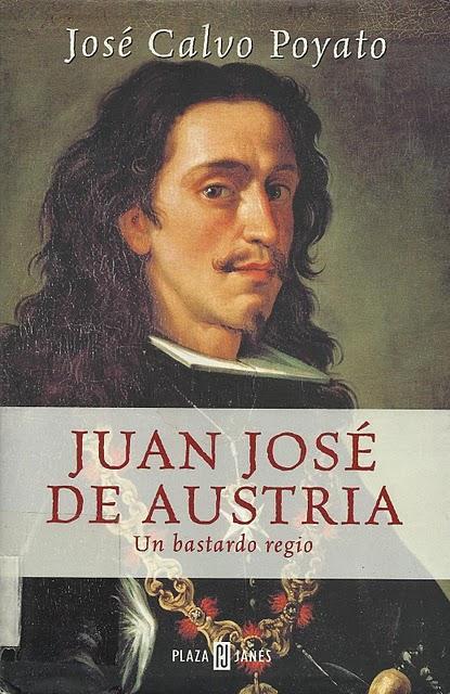 Juan José de Austria, José Calvo Poyato Jose-calvo-poyato-juan-jose-austria-un-bastar-L-UcJmO0