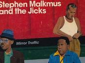 "Stephen Malkmus Jicks ""Mirror Traffic"""