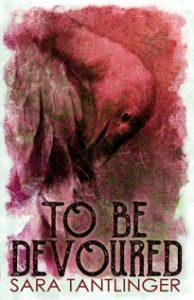 Sara Tantlinger: Ser devorado