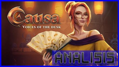 ANÁLISIS: Causa Voices of the Dusk