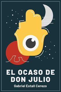 El escritor Gabriel Estañ Cerezo lanza su tercera novela: 'El Ocaso de Don Julio'