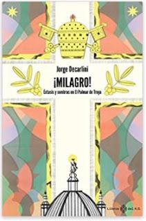 «¡Milagro!: Éxtasis y sombras en El Palmar de Troya» de Jorge Decarlini
