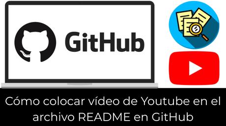Cómo colocar vídeo de Youtube en el archivo README en GitHub