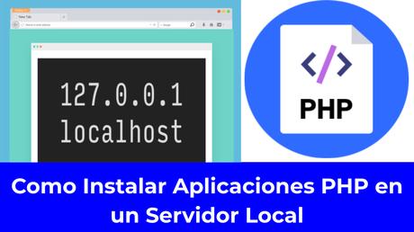 Como instalar aplicaciones PHP en un servidor local