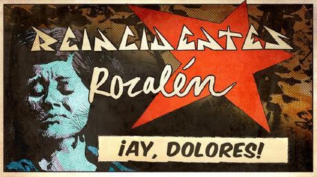 Rozalén y Reincidentes, actualizan '¡Ay, Dolores!'