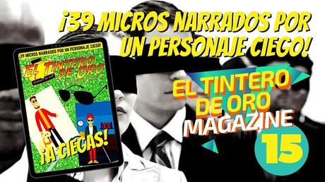 EL TINTERO DE ORO MAGAZINE Nº 15: ¡A CIEGAS!