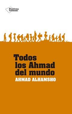 OPINIÓN DE TODOS LOS AHMAD DEL MUNDO DE AHMAD ALHAMSHO