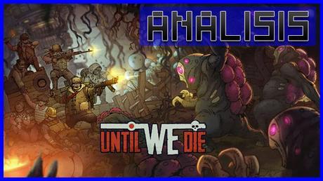ANÁLISIS: Until We Die