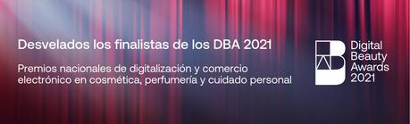 Las empresas más innovadoras del panorama cosmético español finalistas de los Digital Beauty Awards (DBA)