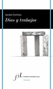 """""""Días y trabajos"""", de Jacobo Cortines"""