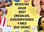 Revistas Julio 2021 (Regalos, Suscripciones viene)