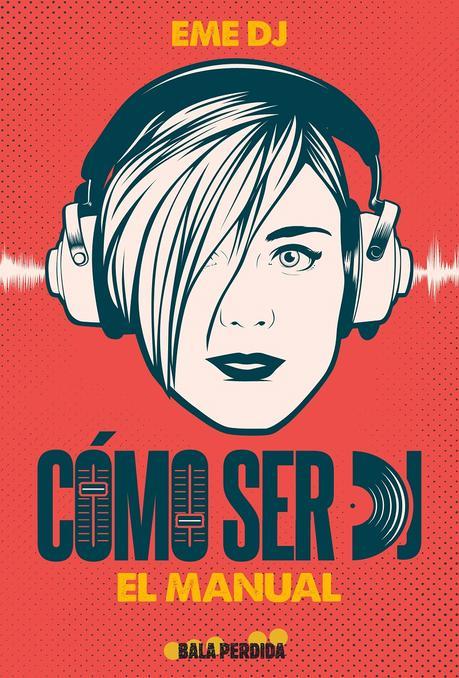 Eme DJ te explica 'Cómo ser DJ' en su nuevo libro