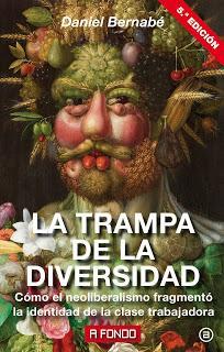 «LA TRAMPA DE LA DIVERSIDAD» - DANIEL BERNABÉ (y II)