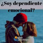 ¿Soy dependiente emocional?