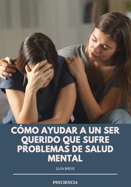 Cómo ayudar a un ser querido que sufre problemas de salud mental