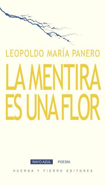 LEOPOLDO MARÍA PANERO, LA MENTIRA ES UNA FLOR: LA DECONSTRUCCIÓN DEL HOMBRE Y EL POEMA