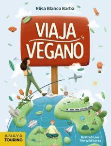 Viaja vegano. Elisa Blanco Barba