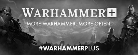 Sobre Warhammer Plus, una opinión personal