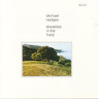 Michael Hedges - Breakfast in the Field (1981)