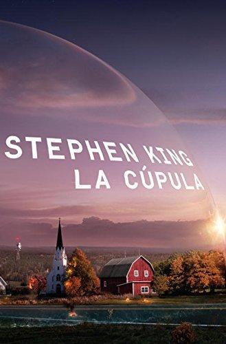 """La cúpula"" de Stephen King: otra buena historia del maestro del terror"