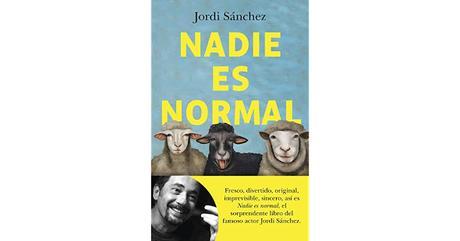 Jordi Sánchez - Nadie es normal (reseña)