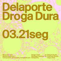 Delaporte estrenan Droga Dura