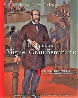 AYLLÓN DULANTO, Fernando El diputado Miguel Grau Seminario