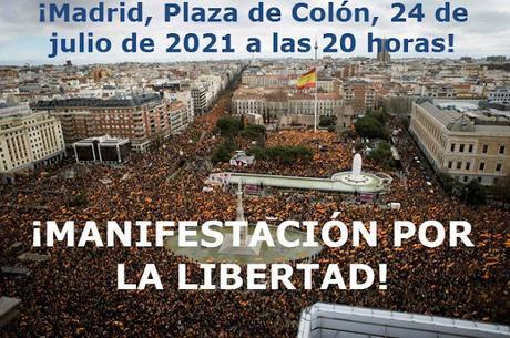 Sábado 24 de julio a las 20 h en la Plaza de Colón de Madrid MANIFESTACIÓN apolítica POR LA LIBERTAD