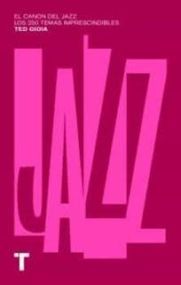 El canon del jazz, de Ted Gioia: los 250 temas imprescindibles