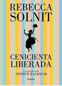 """""""Cenicienta liberada"""", de Rebecca Solnit"""