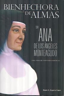 ZEGARRA LÓPEZ, Dante Edmundo Bienhechora de almas. Sor Ana de los Ángeles Monteagudo. Una vida de virtudes heroicas