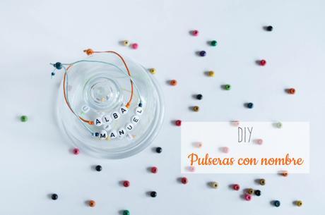 DIY: Pulseras con nombre
