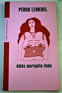 Adiós mariquita linda, por Pedro Lemebel