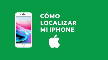 Cómo localizar mi iPhone gratis con iOS desde iCloud y iTunes