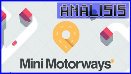 ANÁLISIS: Mini Motorways