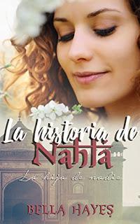 (Reseña) La Historia de Nahla by Bella Hayes
