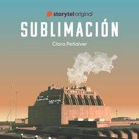 """""""Sublimación"""", de Clara Peñalver (con entrevista a la autora)"""