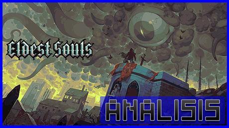 ANÁLISIS: Eldest Souls