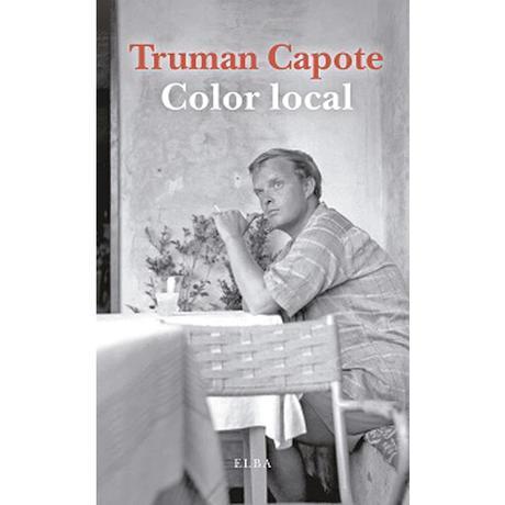 TRUMAN CAPOTE, COLOR LOCAL: BRUMAS DE UNIVERSOS PERDIDOS EN LA MEMORIA DEL TIEMPO