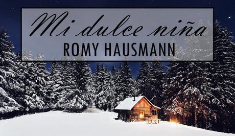 Reseña: Mi dulce niña, Romy Hausmann