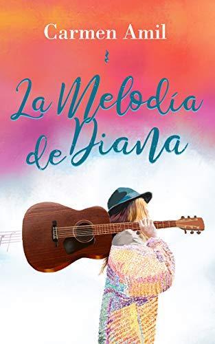 Mini reseñas: La melodía de Diana (Carmen Amil) || El último rayo de luz (Maira Varea)